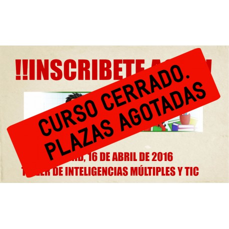 TALLER INTELIGENCIAS MÚLTIPLES Y TIC MADRID 16 DE ABRIL